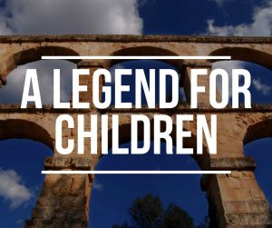 Tarragona Spain a legend for children