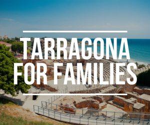 Tarragona for families