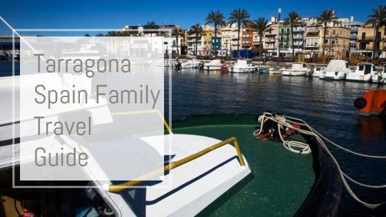 Tarragona Spain family travel guide