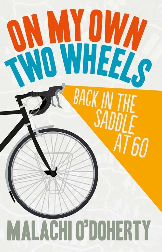 On My Own Two Wheels Malachi O'Doherty