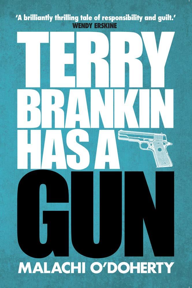 Terry Brankin Has A Gun by Malachi O'Doherty